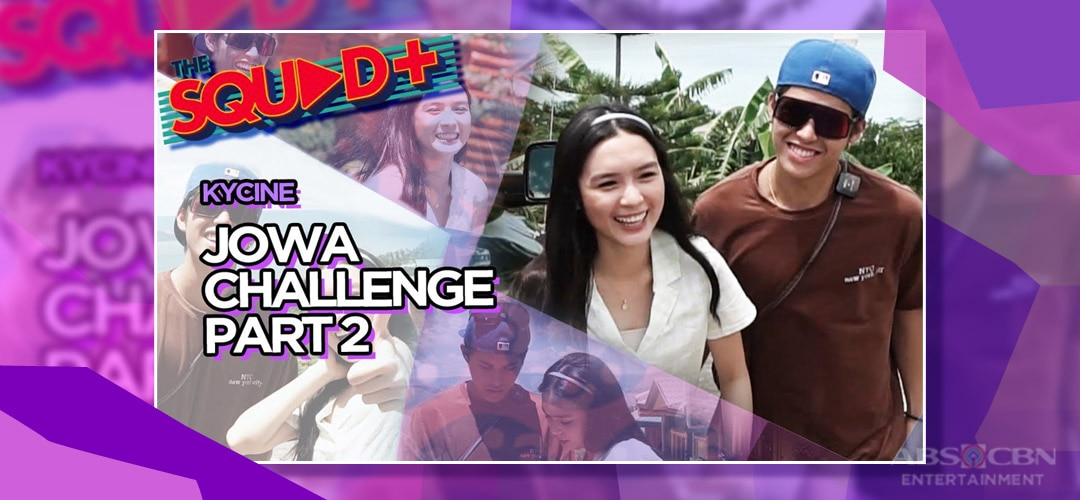 WATCH: Jowa Pa More Challenge with Kyle and Francine | The Squad+
