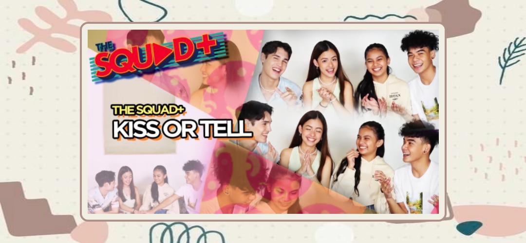 WATCH: Kiss or Tell Challenge with The Squad+