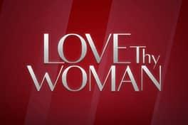 Love Thy Woman