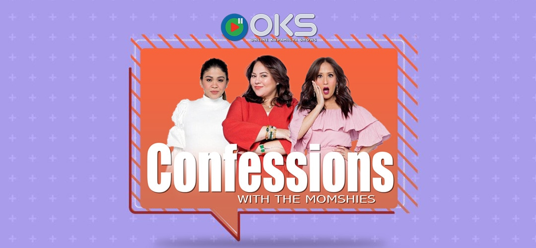 Confessions With Momshies ABS-CBN Entertainment