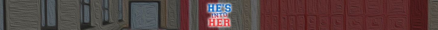 He's Into Her