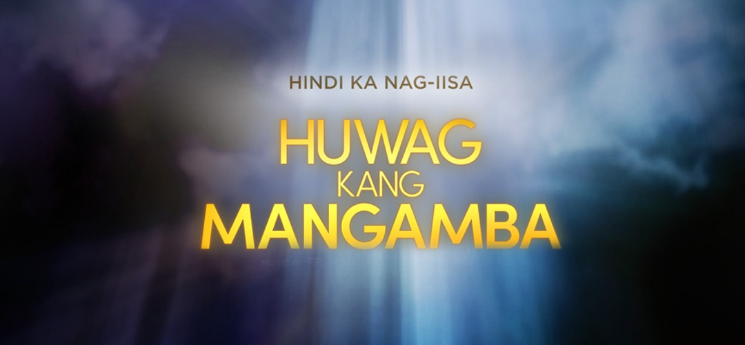 Huwag Kang Mangamba ABS-CBN Entertainment