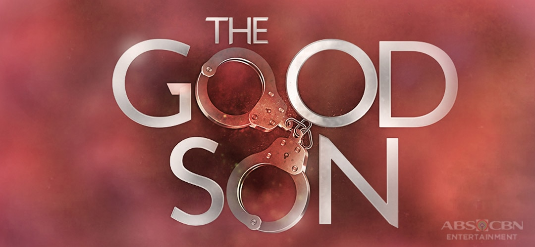 The Good Son ABS-CBN Entertainment