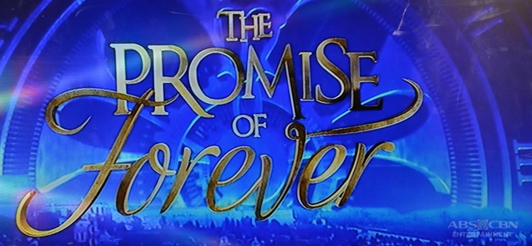 The Promise of Forever ABS-CBN Entertainment