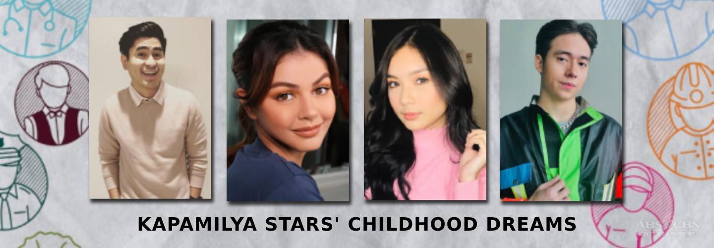 Childhood dreams: Find out what these Kapamilya stars could've been!