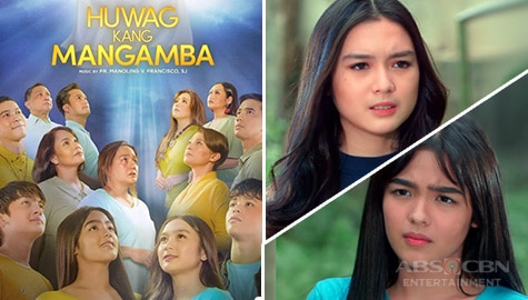 Why ABS-CBN's Huwag Kang Mangamba is timely for Filipinos now