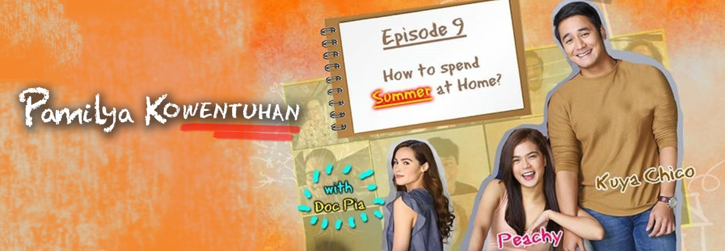 Pamilya Kowentuhan: Summer at home? The Mabungas tell us how! Plus, Doc Pia's clothes recycling project!
