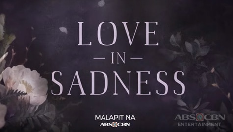 Love In Sadness Teaser: Coming Soon on ABS-CBN!