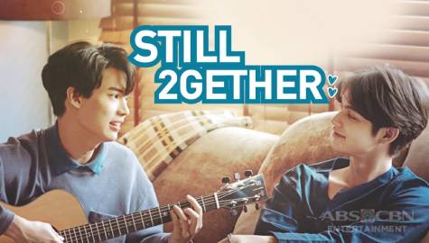 Full Trailer: Still 2gether | Every Friday on iWant, Saturday on Kapamilya Channel!