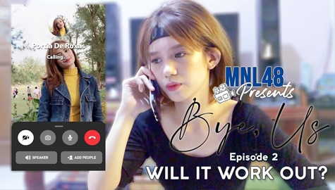 MNL48 Presents: Bye, Us Episode 2| Will it work out? Thumbnail