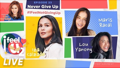 I Feel U Episode 23: Iza Calzado, Maris Racal & Lou Yanong