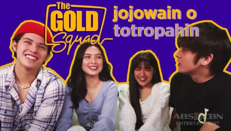 WATCH: Jojowain o Totropahin with The Gold Squad