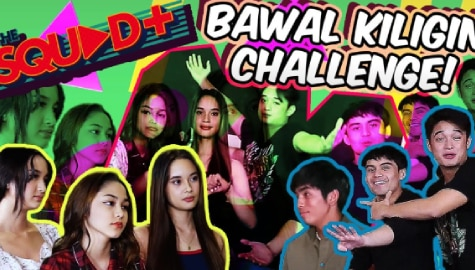 WATCH: Bawal Kiligin Challenge with The Squad+ Image Thumbnail