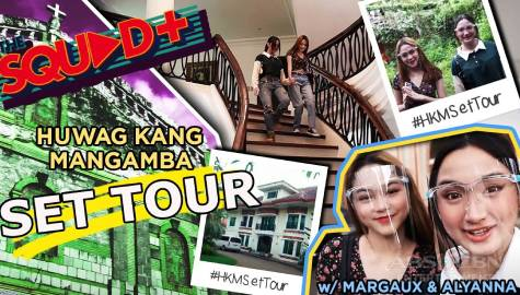 WATCH: Huwag Kang Mangamba Set Tour with The Squad+ Image Thumbnail