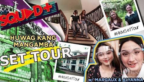WATCH: Huwag Kang Mangamba Set Tour with The Squad+ Image Thumbnail