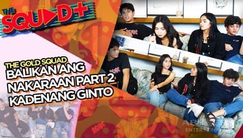 WATCH: Balikan Ang Nakaraan sa Kadenang Ginto | The Squad+ Thumbnail
