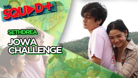 WATCH: Jowa Challenge with Seth and Andrea | The Squad+ Thumbnail