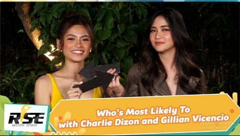We Rise Together: Who's Most Likely To with Charlie Dizon & Gillian Vicencio Image Thumbnail