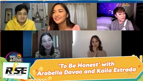 We Rise Together: 'To Be Honest' with Arabella Davao and Kaila Estrada Image Thumbnail