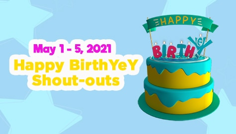 May 1 - 5, 2021 | Happy BirthYeY Shout-out Image Thumbnail
