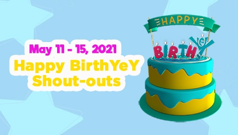 May 11 - 15, 2021 | Happy BirthYeY Shout-out Image Thumbnail