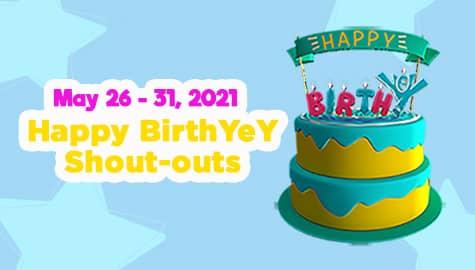 May 26 - 31, 2021 | Happy BirthYeY Shout-out Image Thumbnail