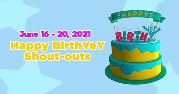 June 16 - 20, 2021   Happy BirthYeY Shout-out