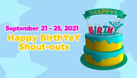 September 21 - 25, 2021 | Happy BirthYeY Shout-out Image Thumbnail