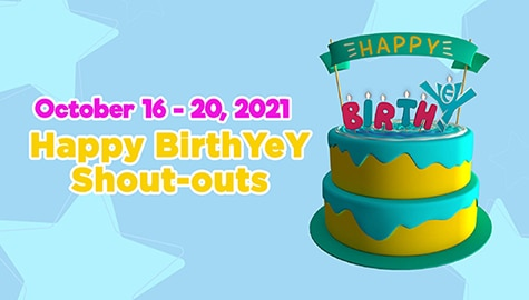 October 16- 20, 2021 | Happy BirthYeY Shout-out Image Thumbnail